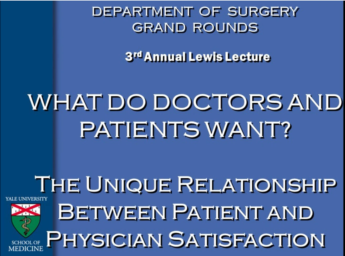 DR BRUCE L GEWERTZ- 3RD LEWIS LECTURE- THE UNIQUE RELATIONSHIP BETWEEN PATIENT AND PHYSICIAN SATISFACTION- 50MIN- 10-2-20